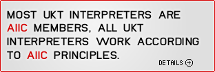 Most UKT conference interpreters are AIIC members, all interpreters work according to AIIC principles.